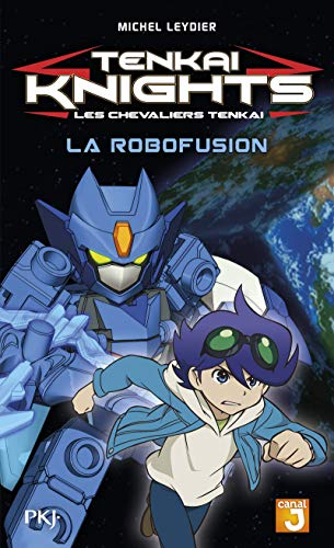 2. Tenkaï Knights : La Robofusion (2)