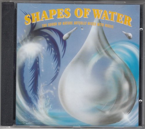 Shapes of water. The sound of nature artfully mixed with music