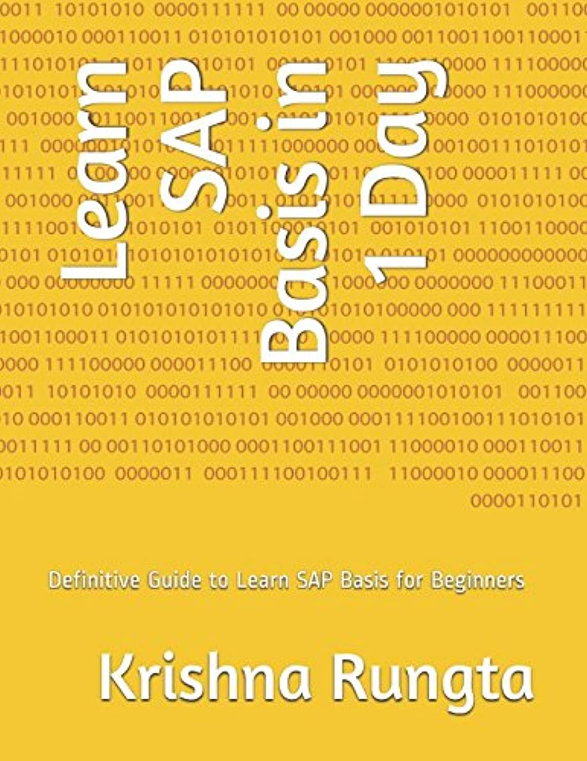 賠償差別するデコードするLearn SAP Basis in 1 Day: Definitive Guide to Learn SAP Basis for Beginners