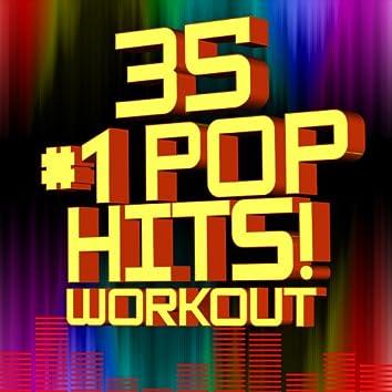 35 #1 Pop Hits! Workout