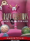 Crazy Creatures - Short Films for Kids