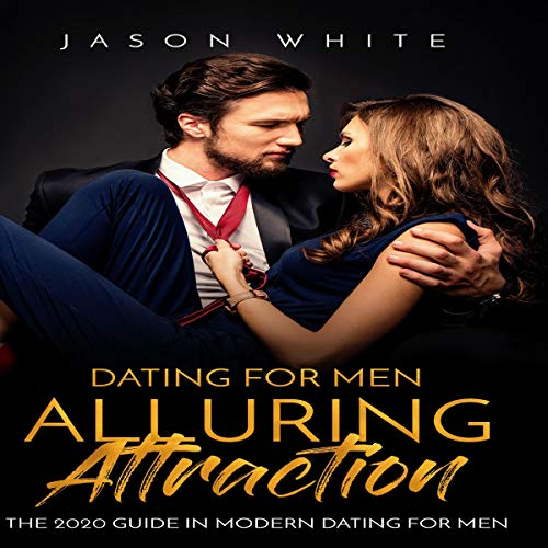 Dating For Men: Alluring Attraction cover art
