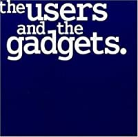 Users & the Gadgets