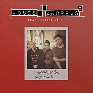 Overvældende Menneske (feat. Ericka Jane)