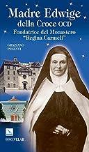 Madre Edwige della Croce OCD. Edwige Wielhorska fondatrice del monastero «Regina Carmeli» in Roma (Biografie)