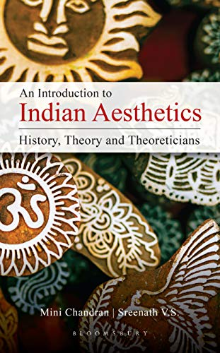 An Introduction to Indian Aesthetics: History, Theory, and Theoreticians (English Edition)