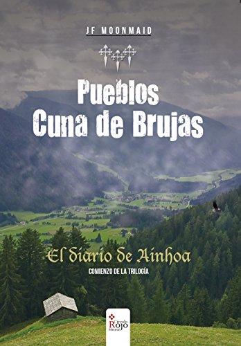 PUEBLOS CUNA DE BRUJAS.: EL DIARIO DE AINHOA.
