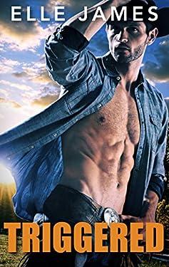 Triggered: A Cowboy Bodyguard Romance (Covert Cowboys, Inc. Book 1)