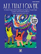 All That I Can Be: 15 Unison Songs to Build Character and Integrity in Young People (Teacher's Handbook)