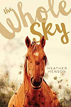 The Whole Sky by [Heather Henson]