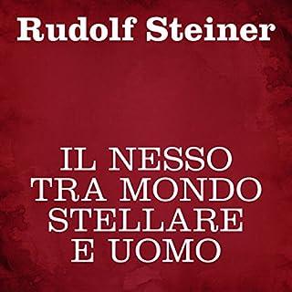 Il nesso tra mondo stellare e uomo                   Di:                                                                                                                                 Rudolf Steiner                               Letto da:                                                                                                                                 Silvia Cecchini                      Durata:  2 ore e 2 min     9 recensioni     Totali 4,3