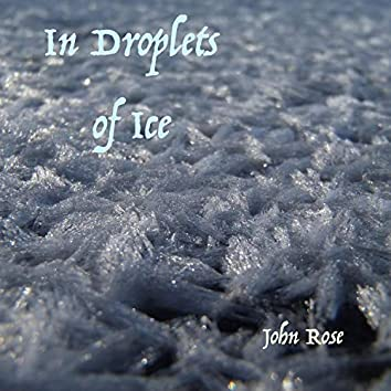 In Droplets of Ice