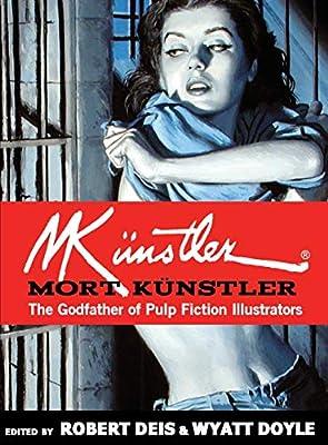 Mort Künstler: The Godfather of Pulp Fiction Illustrators (11) (Men's Adventure Library) by New Texture