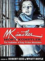Mort Kuenstler: The Godfather of Pulp Fiction Illustrators (Men's Adventure Library)