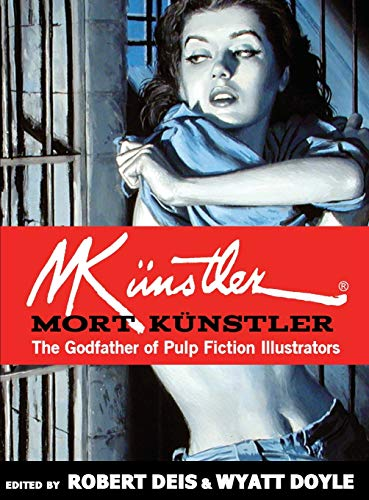 Compare Textbook Prices for Mort Künstler: The Godfather of Pulp Fiction Illustrators 11 Men's Adventure Library Illustrated Edition ISBN 9781943444755 by Deis, Robert,Doyle, Wyatt,Künstler, Mort