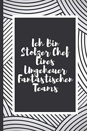 Ich Bin Stolzer Chef Eines Ungeheuer Fantastischen Teams: Beste Wünsche Notizbuch Geschenk, Abschiedsgeschenk Notizbuch, Ruhestand Geschenk ... Notizbuch, Jobwechsel, Rente, Ruhestand