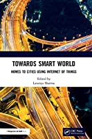 Towards Smart World: Homes to Cities Using Internet of Things