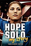 Hope Solo: My Story Young Readers' Edition - Hope Solo