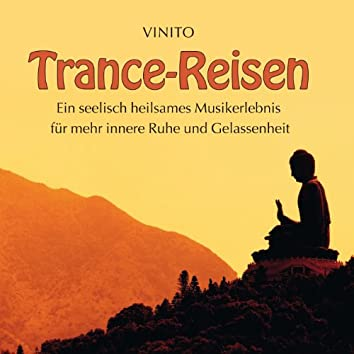 Trance-Reisen: Für innere Ruhe und Gelassenheit