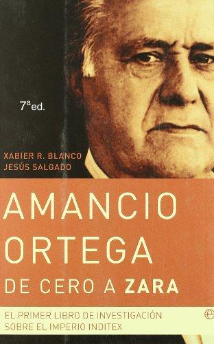 Amancio Ortega, de cero a Zara: el primer libro de investigación sobre el imperio Inditex (Actualidad)