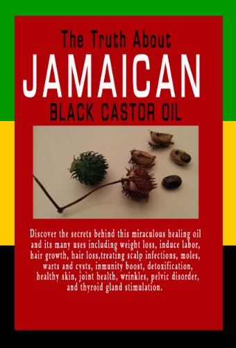 The Truth About Jamaican Black Castol Oil - Discover the secrets behind this miraculous healing oil and its many uses like weight loss, induce labor, hair ... scalp infections,and more. (English Edition)