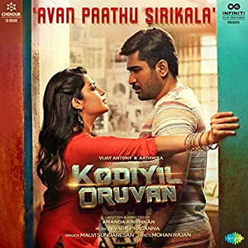 "Avan Paathu Sirikala (From ""Kodiyil Oruvan"") - Single"