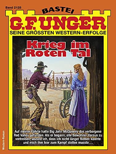 G. F. Unger 2128: Krieg im Roten Tal (G.F.Unger)