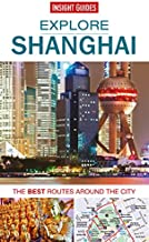 Insight Guides: Explore Shanghai: The best routes around the city (Insight Explore Guides)