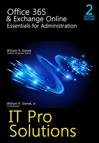 Office 365 & Exchange Online: Essentials for Administration, 2nd Edition (IT Pro Solutions) (English Edition)