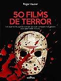 50 Films de Terror: Los que no te puedes perder, los que cambiaron el género y los que harán historia.