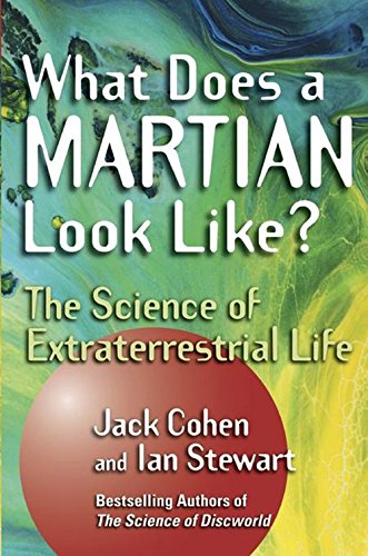 What Does a Martian Look Like?: The Science of Extraterrestrial Life