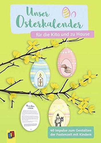 Unser Osterkalender für die Kita und zu Hause: 40 Impulse zum Gestalten der Fastenzeit mit Kindern