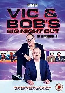 Vic & Bob's Big Night Out - Series 1