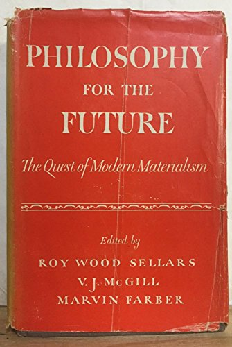 Philosophy for the Future: The Quest of Modern Materialism