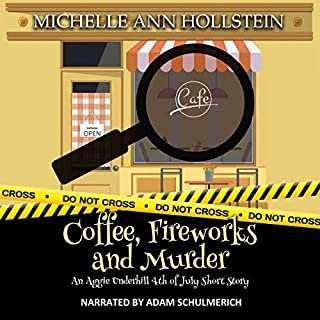 Coffee, Fireworks and Murder: An Aggie Underhill 4th of July Short Story  audiobook cover art