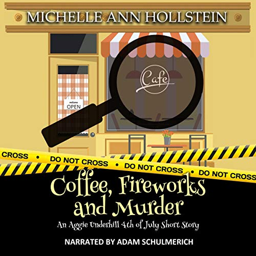 Coffee, Fireworks and Murder: An Aggie Underhill 4th of July Short Story      An Aggie Underhill Mystery, Book 14              By:                                                                                                                                 Michelle Ann Hollstein                               Narrated by:                                                                                                                                 Adam Schulmerich                      Length: 38 mins     14 ratings     Overall 4.5