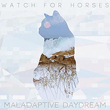 Maladaptive Daydream