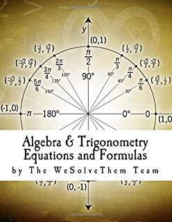 Algebra & Trigonometry Equations and Formulas: Edition 1 (The Ultimate Cheat Sheet) (Volume 2)