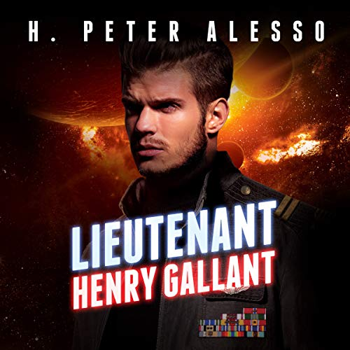 Lieutenant Henry Gallant Audiobook By H. Peter Alesso cover art