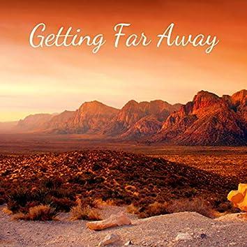 Getting Far Away