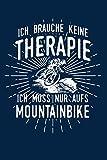 Therapie? Lieber MTB: Notizbuch / Notizheft für Mountainbiker Mountainbikefahrer-in Downhill A5 (6x9in) liniert mit Linien