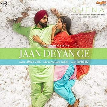 "Jaan Deyan Ge (From ""Sufna"") - Single"