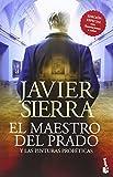 El Maestro Del Prado (Bestseller Internacional) de Javier Sierra (29 abr 2014) Tapa blanda
