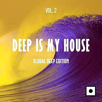 Deep Is My House, Vol. 2 (Global Deep Edition)