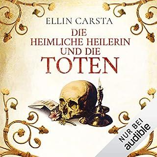 Die heimliche Heilerin und die Toten                   Autor:                                                                                                                                 Ellin Carsta                               Sprecher:                                                                                                                                 Gabriele Blum                      Spieldauer: 9 Std. und 20 Min.     401 Bewertungen     Gesamt 4,7
