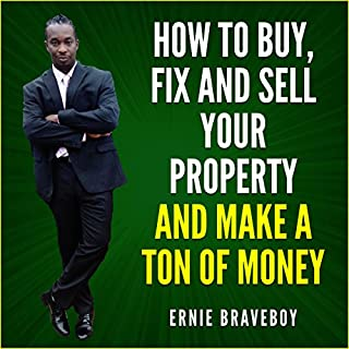 How to Buy, Fix and Sell Your Property and Make a Ton of Money audiobook cover art