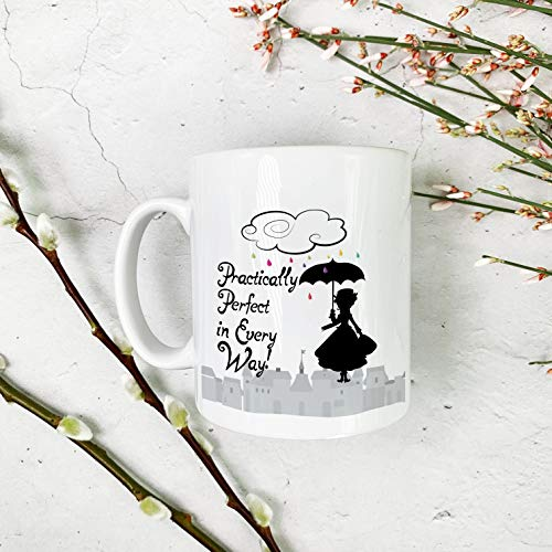 "The Supreme Gift Company KH-CM-0070 -""Practically Perfect In Every Way""-Ceramic Mug-White-11oz-Gift"