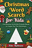 Christmas Word Search for Kids: Christmas Activity Puzzle Book to Light Up The Holidays