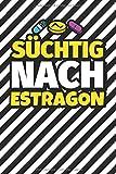 Notizbuch liniert: Süchtig nach Estragon