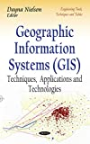 Geographic Information Systems (GIS) (Engineering Tools, Techniques and Tables) - Dayna Nielson